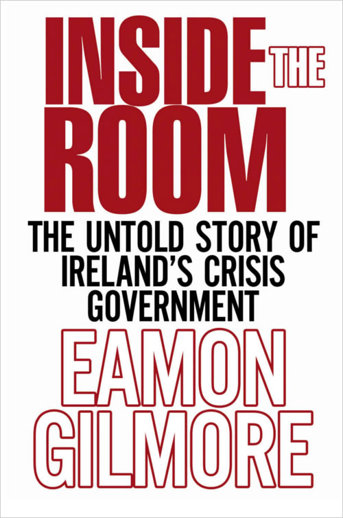 Inside the Room The Untold Story of Irelands Crisis Government